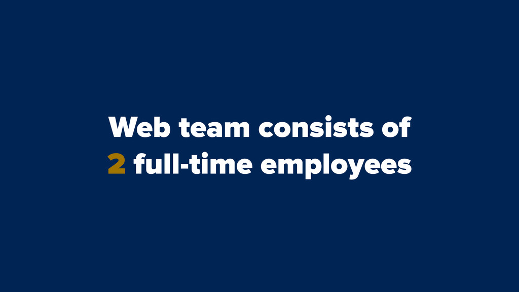 Web team consists of 2 full-time employees