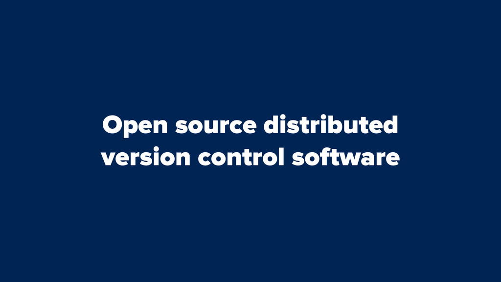 Open source distributed version control software