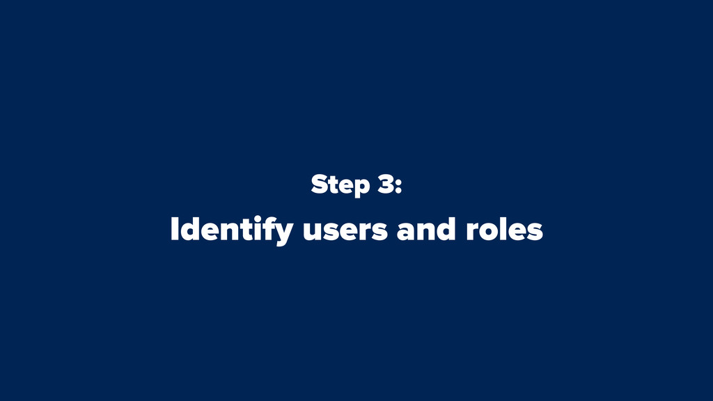 Step 3: Identify users and roles