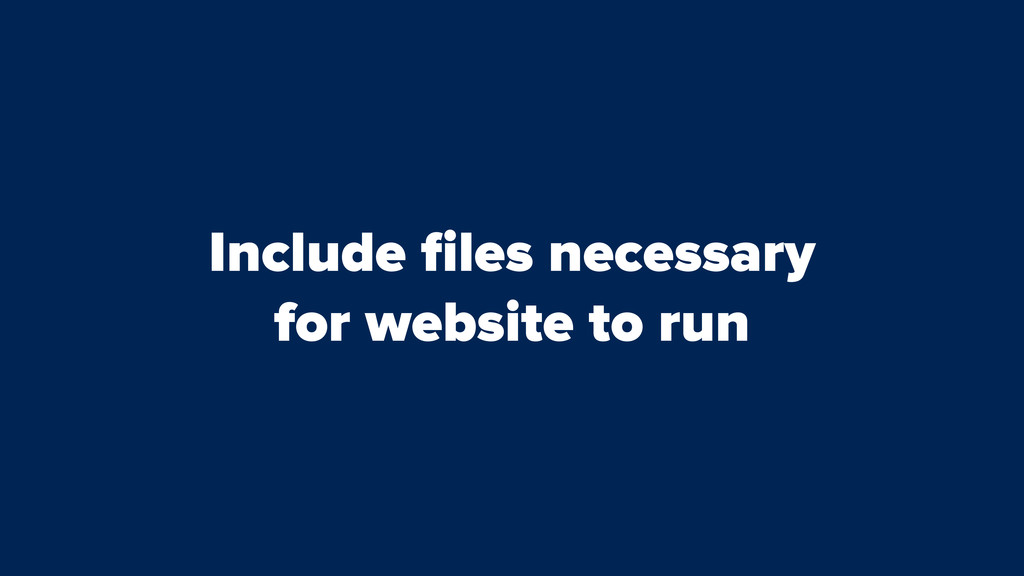 Include files necessary for website to run