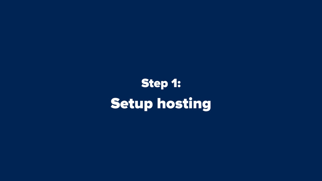 Step 1: Setup hosting
