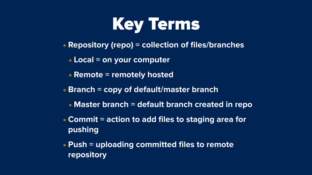 Key Terms • Repository (repo) = collection of fi...