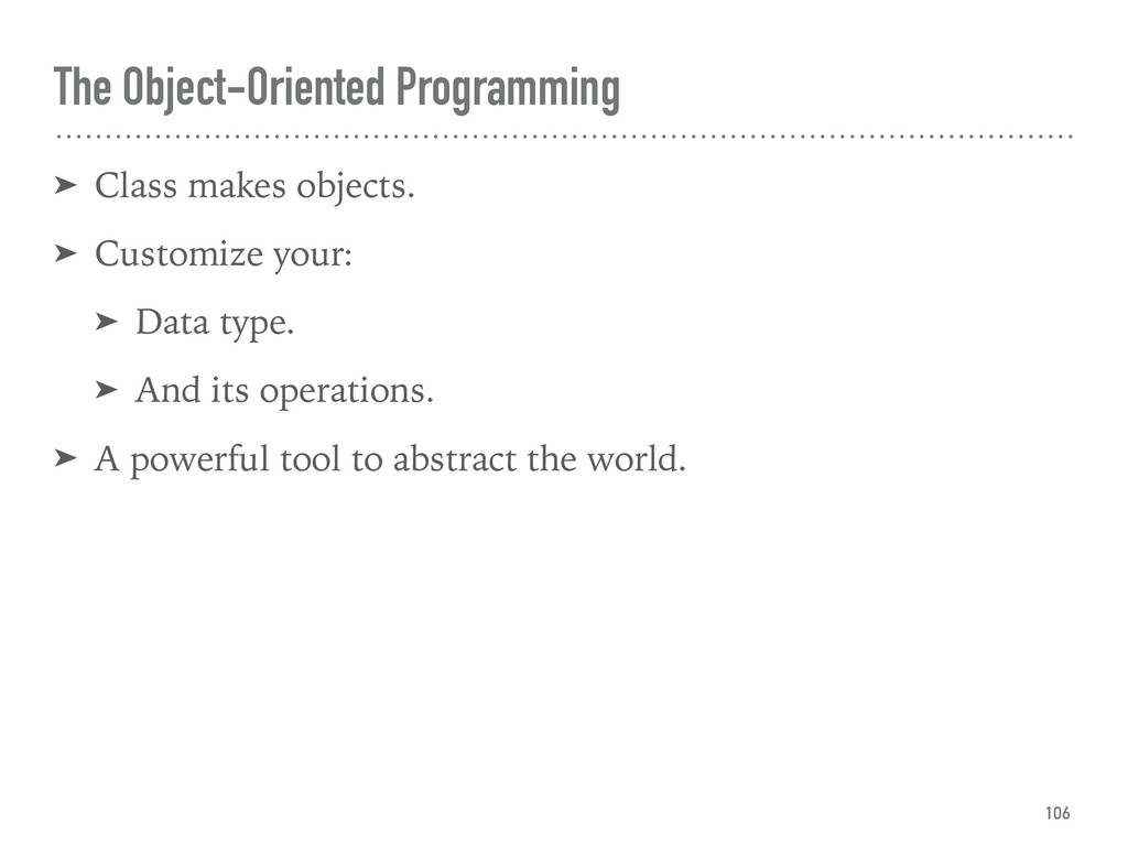 The Object-Oriented Programming ➤ Class makes o...