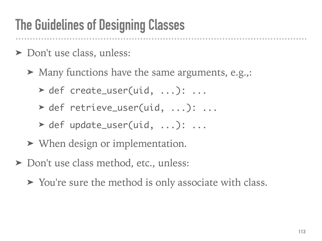 The Guidelines of Designing Classes ➤ Don't use...