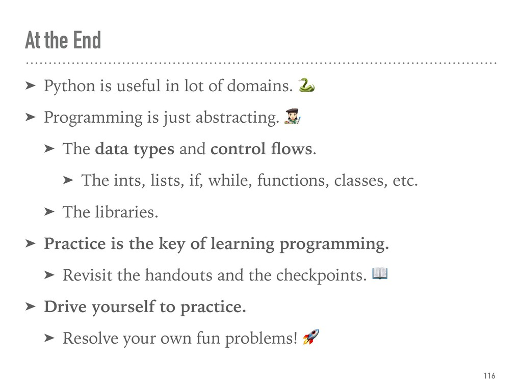At the End ➤ Python is useful in lot of domains...