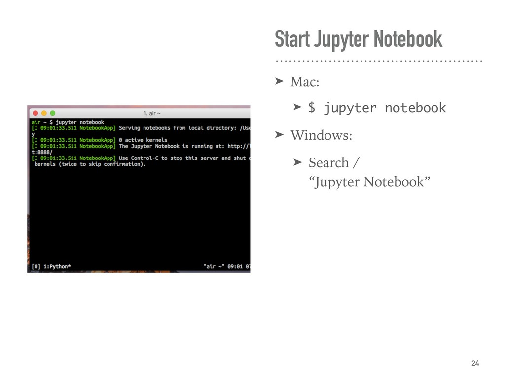 Start Jupyter Notebook ➤ Mac: ➤ $ jupyter noteb...
