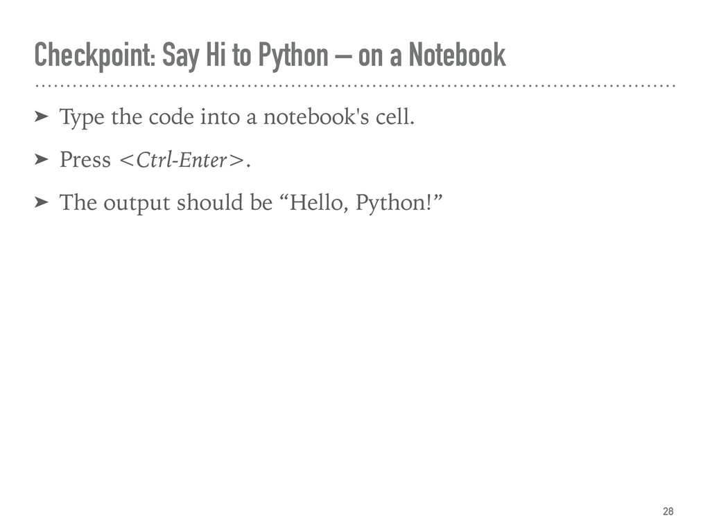 Checkpoint: Say Hi to Python – on a Notebook ➤ ...