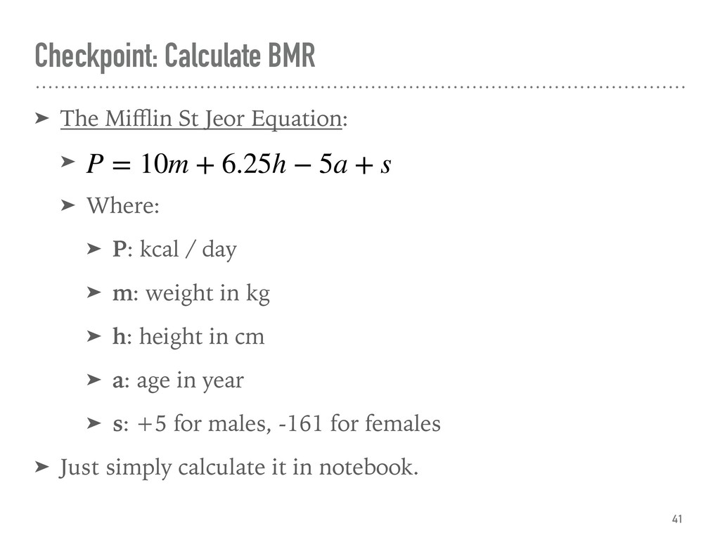 Checkpoint: Calculate BMR ➤ The Mifflin St Jeor E...