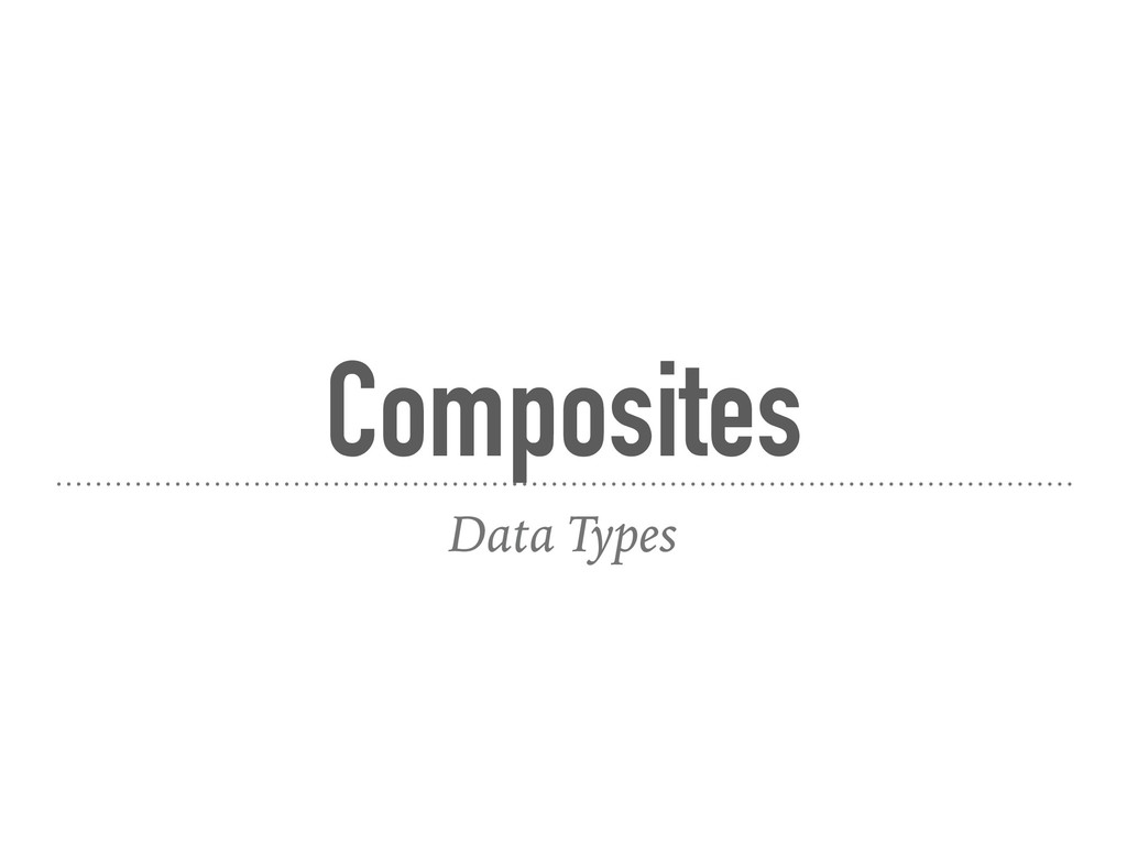 Composites Data Types