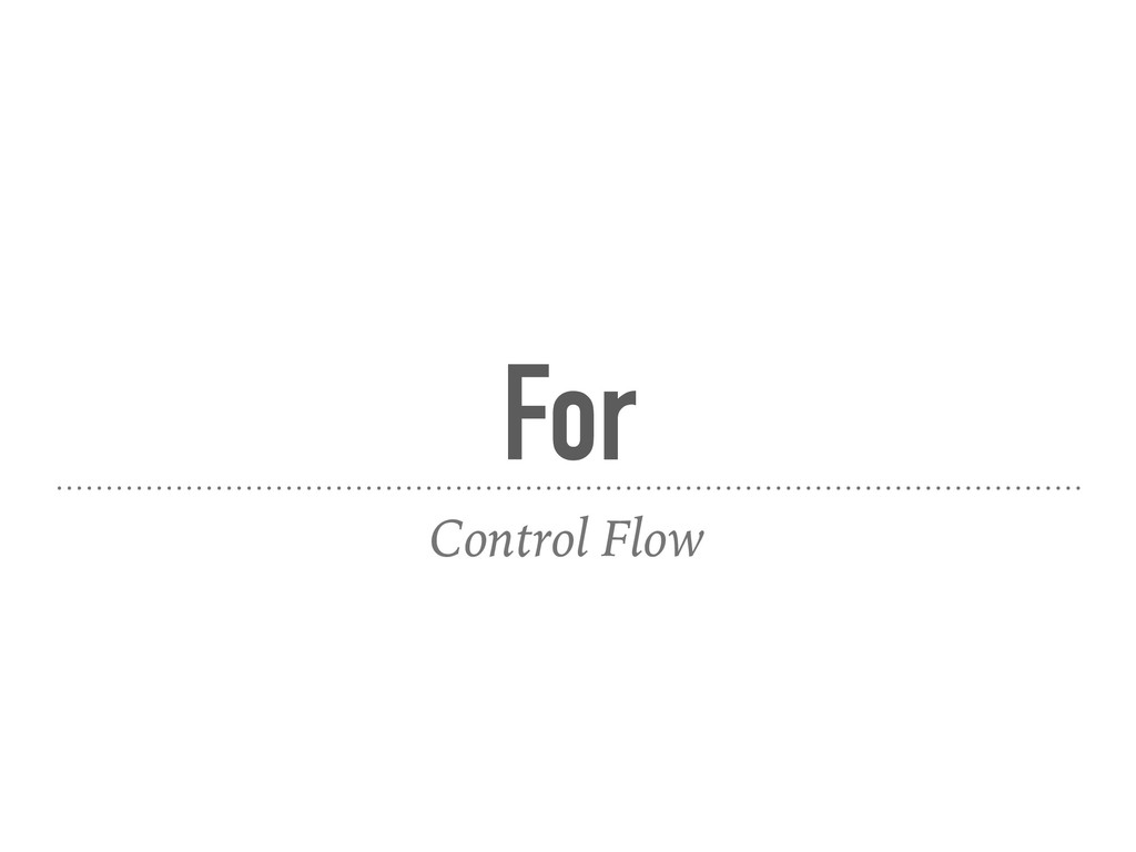 For Control Flow
