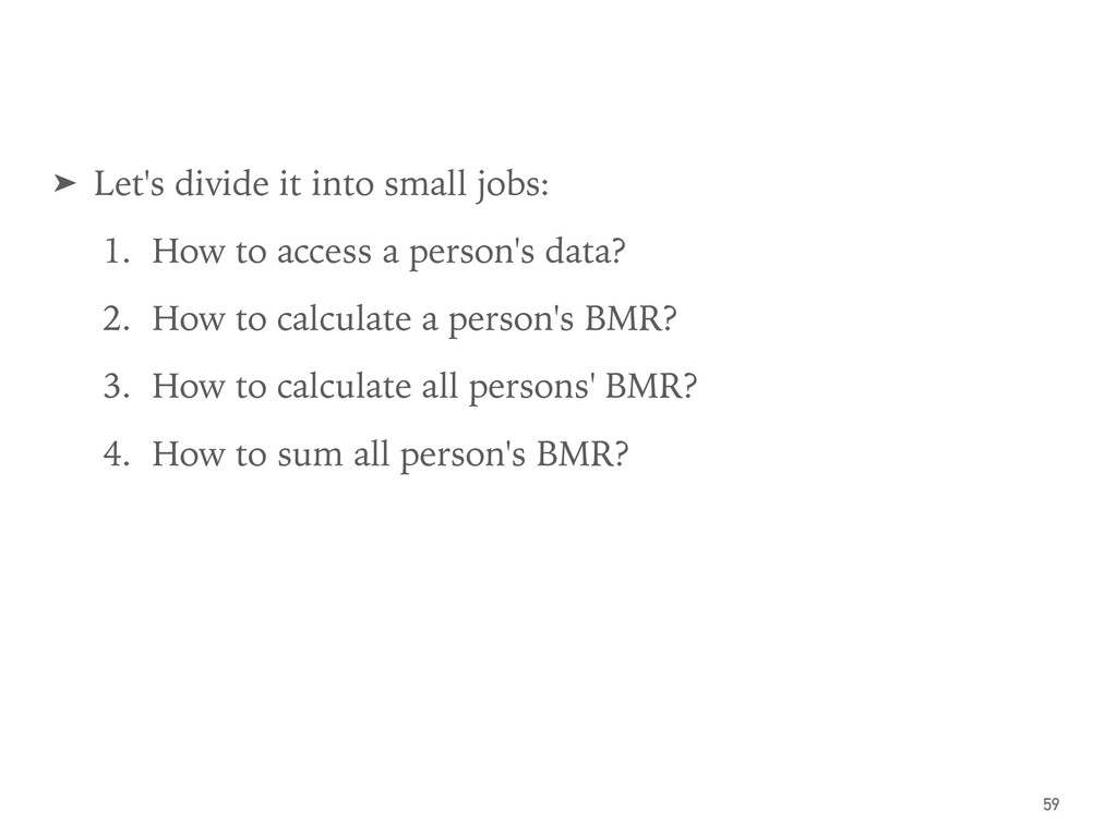 ➤ Let's divide it into small jobs: 1. How to ac...