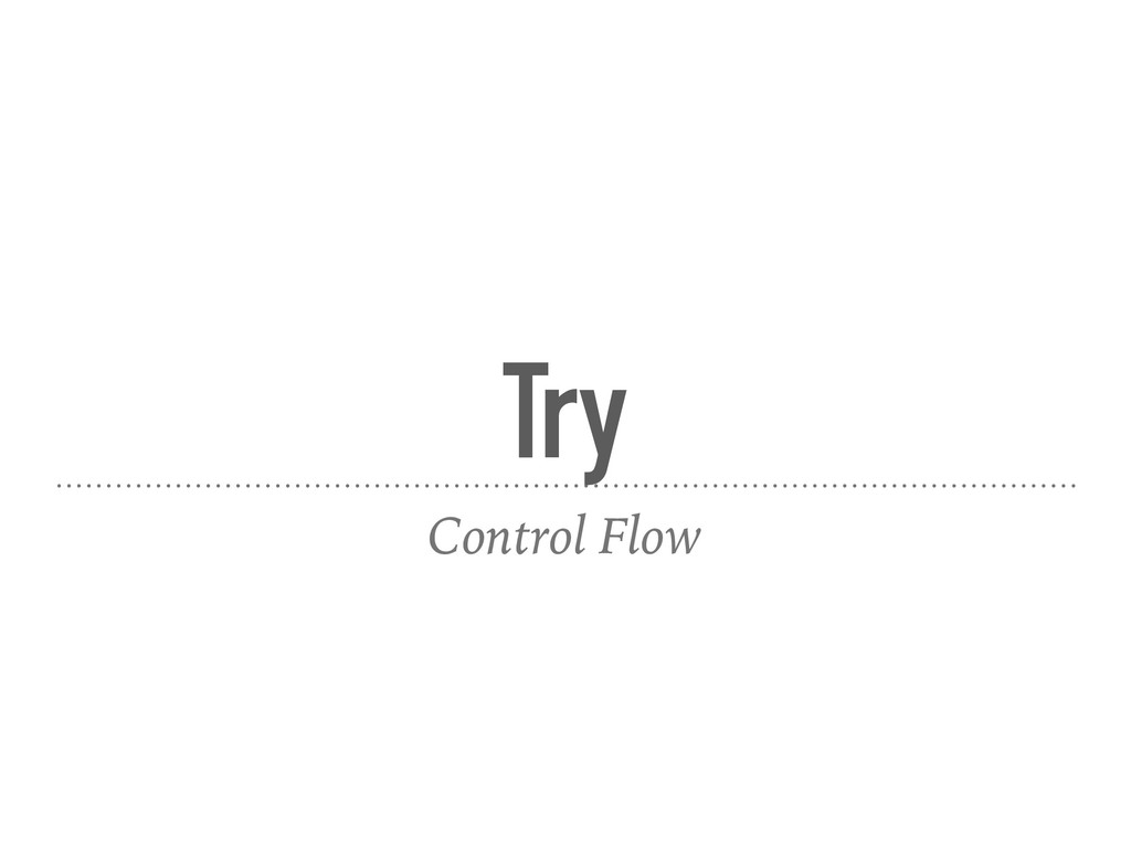 Try Control Flow