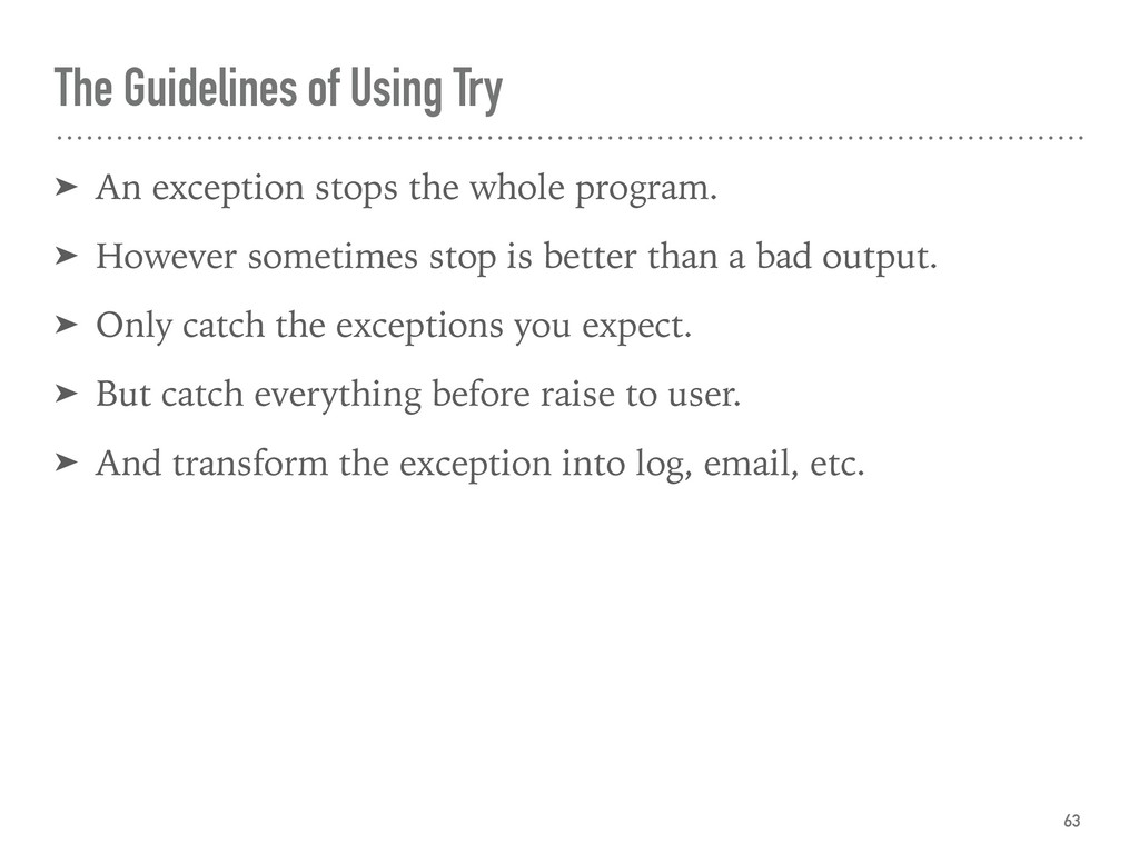 The Guidelines of Using Try ➤ An exception stop...