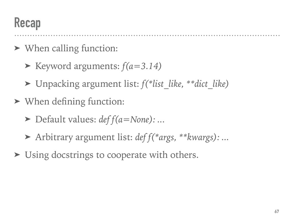 Recap ➤ When calling function: ➤ Keyword argume...