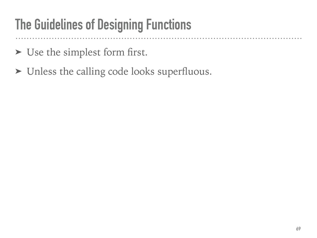 The Guidelines of Designing Functions ➤ Use the...