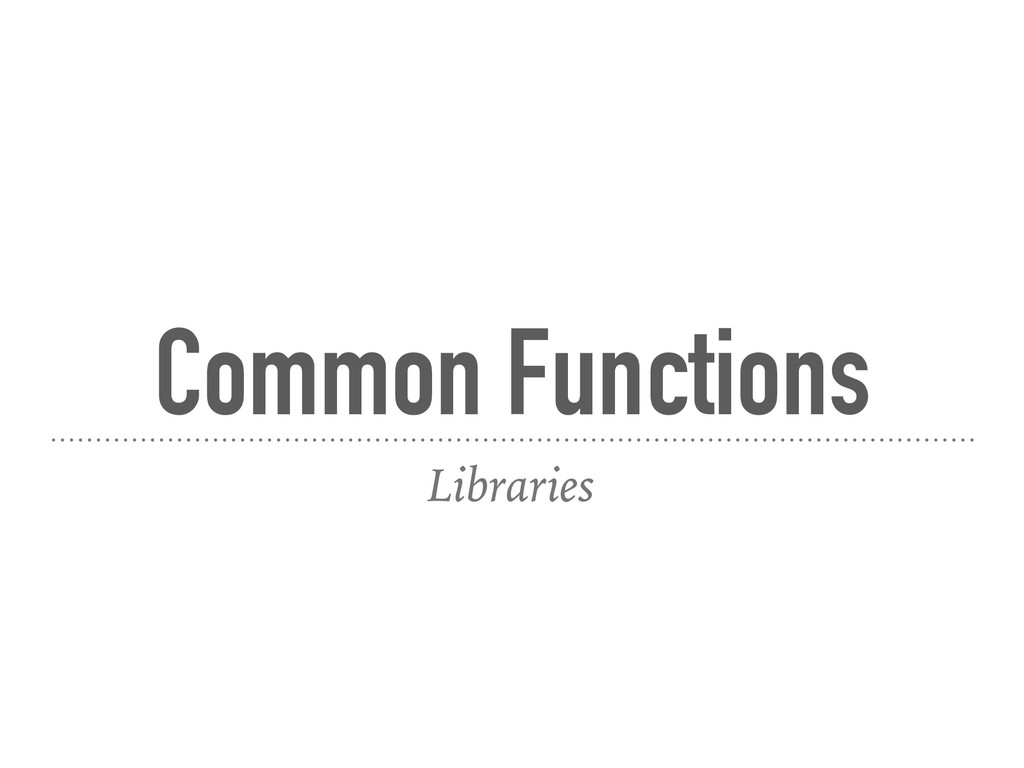 Common Functions Libraries