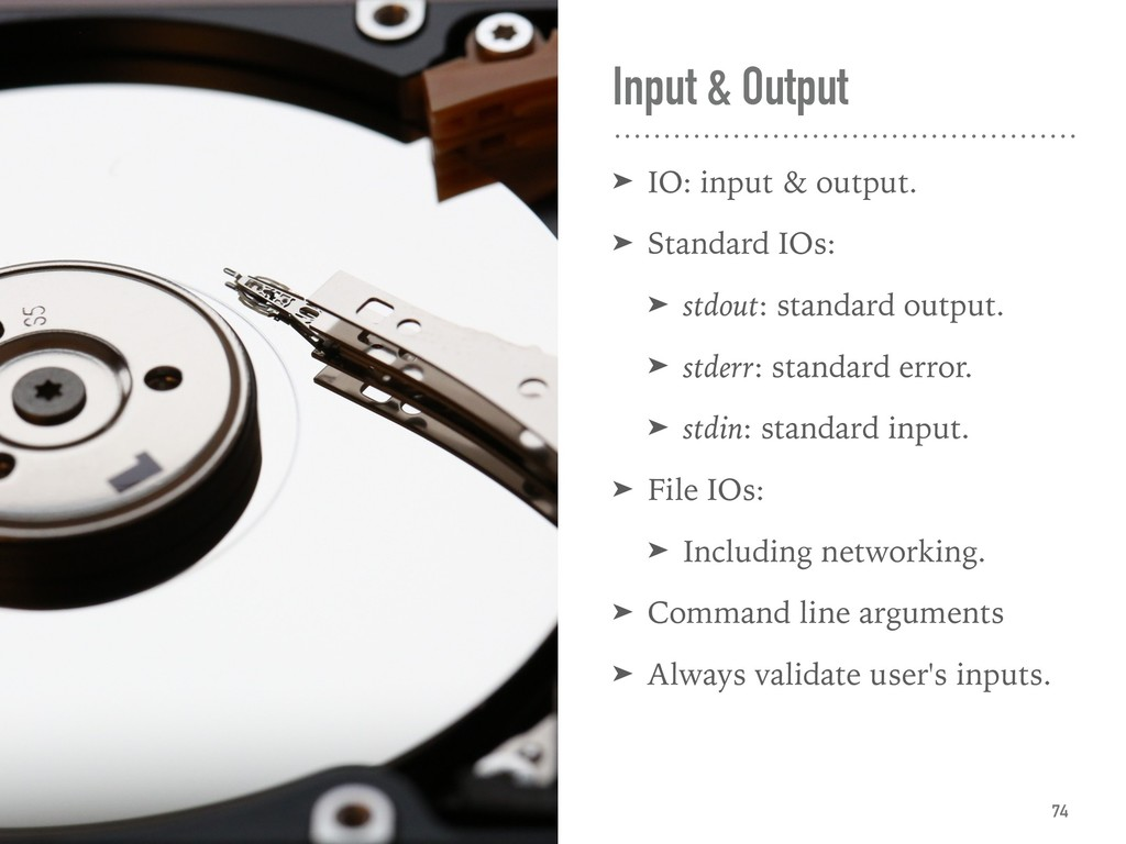 Input & Output ➤ IO: input & output. ➤ Standard...