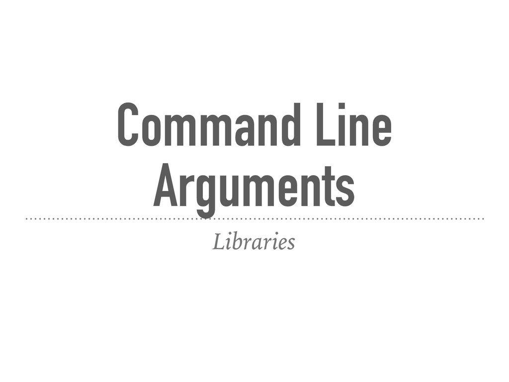 Command Line Arguments Libraries