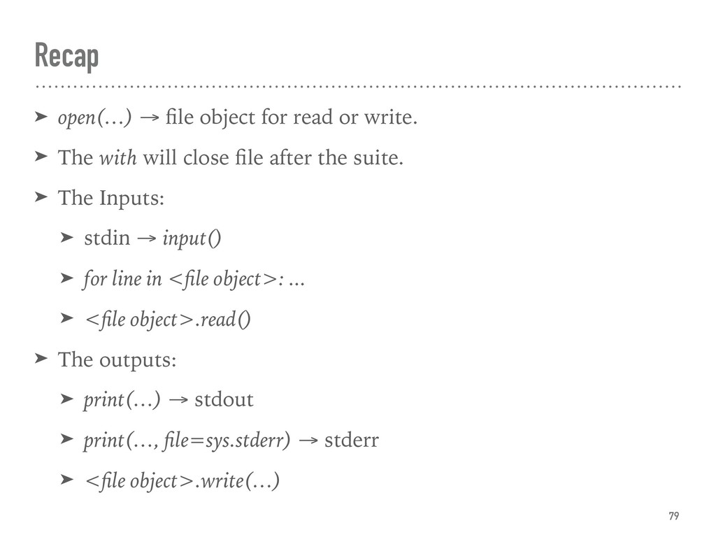 Recap ➤ open(…) → file object for read or write....