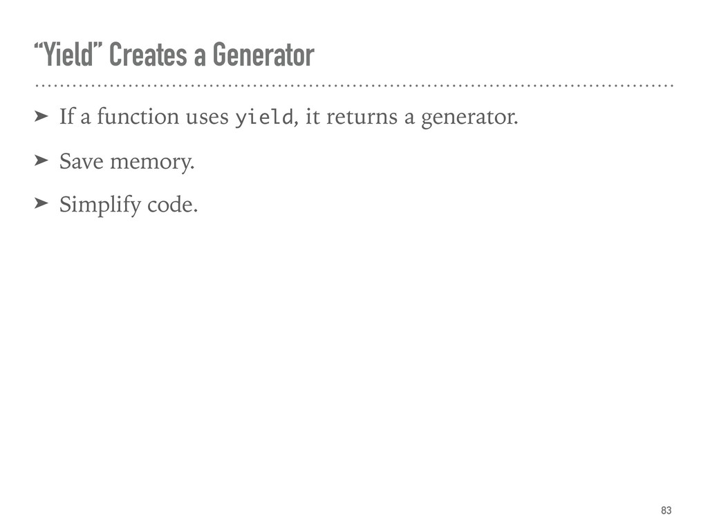 """Yield"" Creates a Generator ➤ If a function use..."