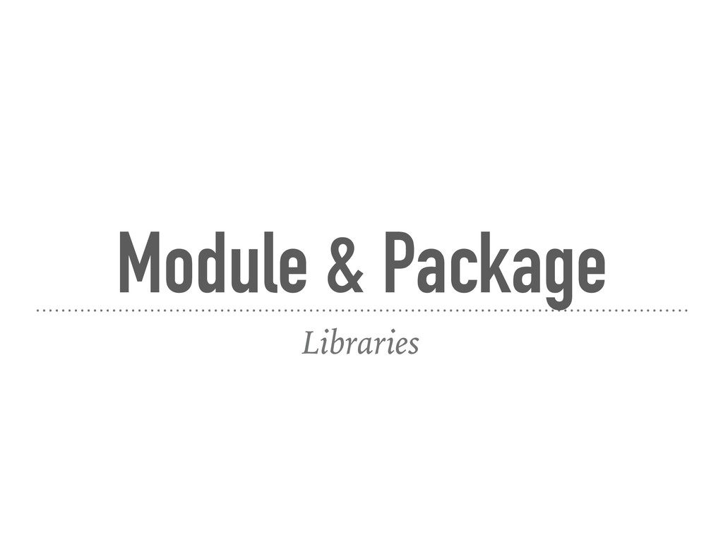 Module & Package Libraries