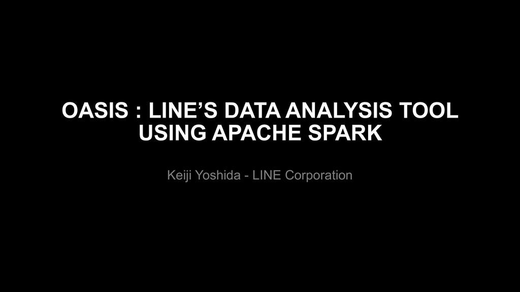 OASIS : LINE'S DATA ANALYSIS TOOL USING APACHE ...