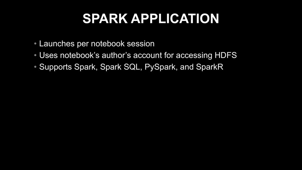 SPARK APPLICATION • Launches per notebook sessi...
