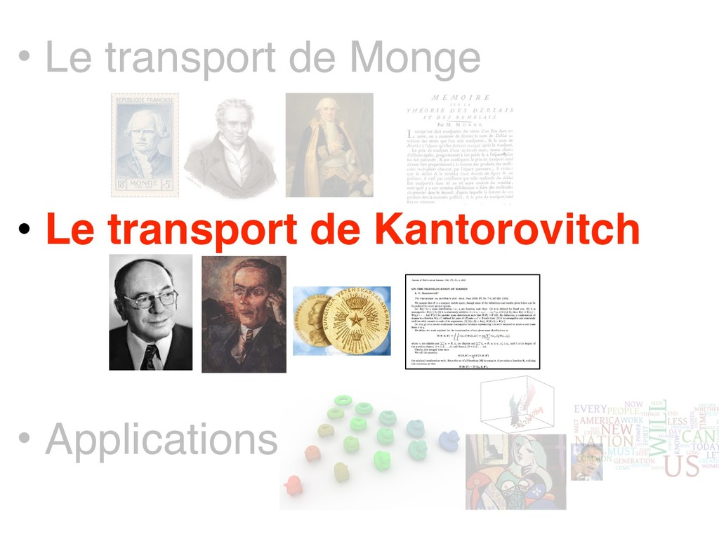 • Le transport de Kantorovitch • Le transport d...