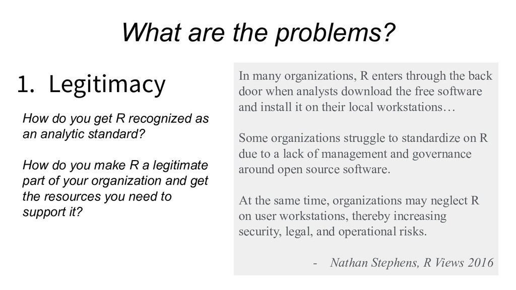 What are the problems? 1. Legitimacy How do you...