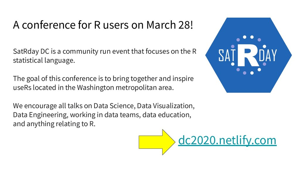 A conference for R users on March 28! SatRday D...