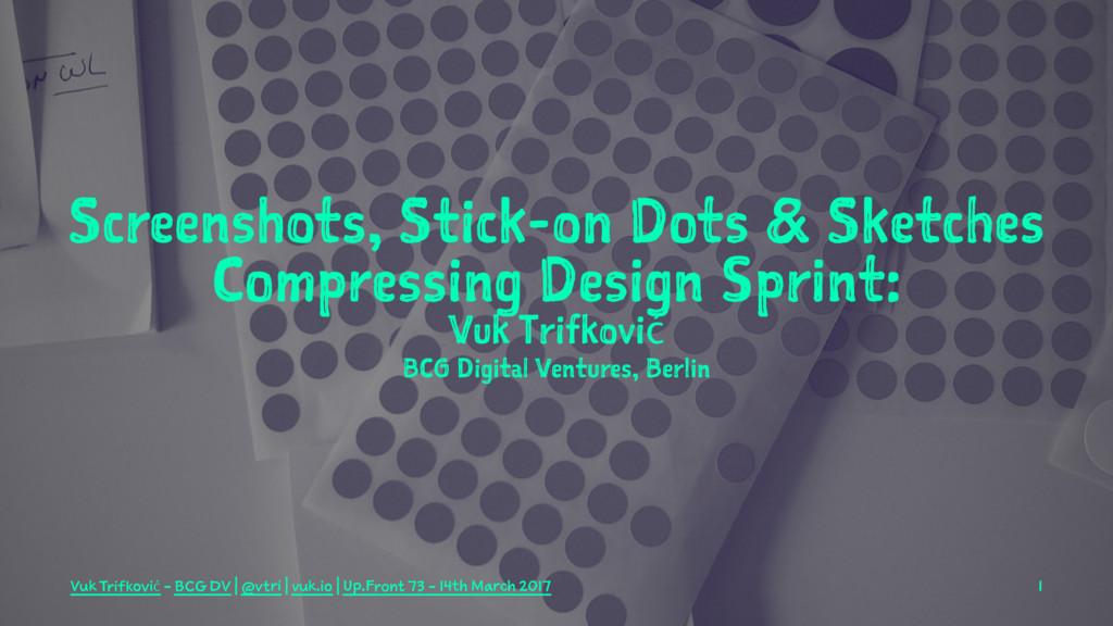 Screenshots, Stick-on Dots & Sketches Compressi...