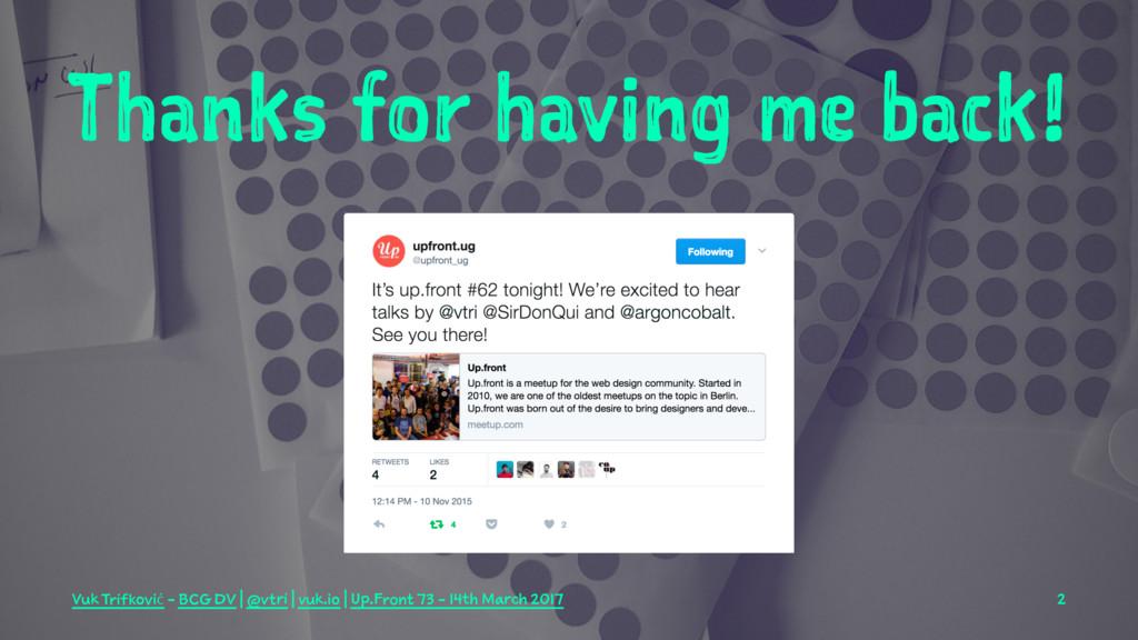 Thanks for having me back! Vuk Trifković - BCG ...