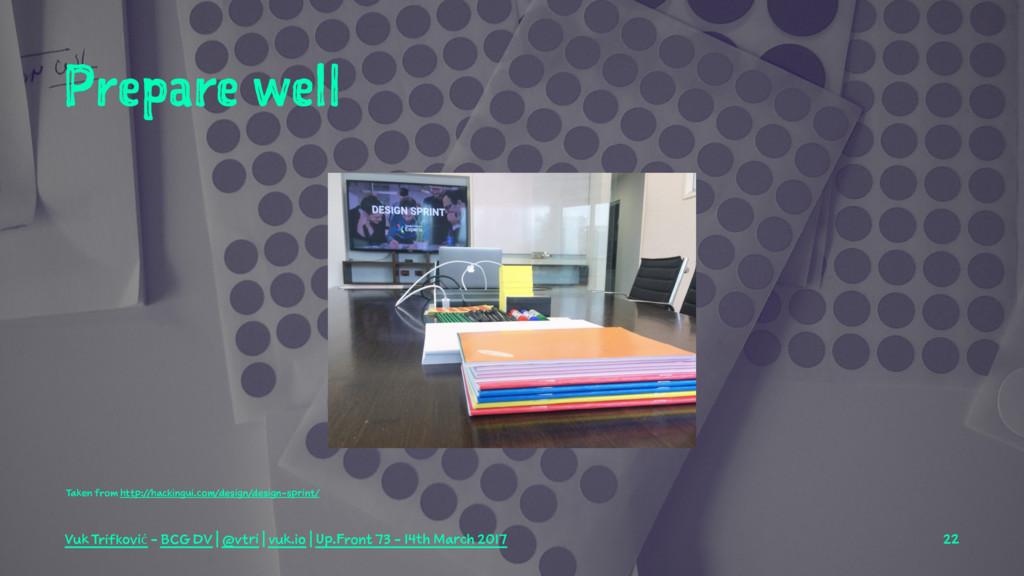 Prepare well Taken from http://hackingui.com/de...