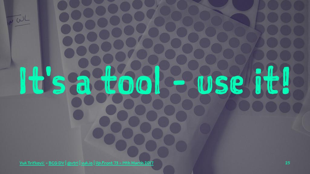 It's a tool - use it! Vuk Trifković - BCG DV | ...