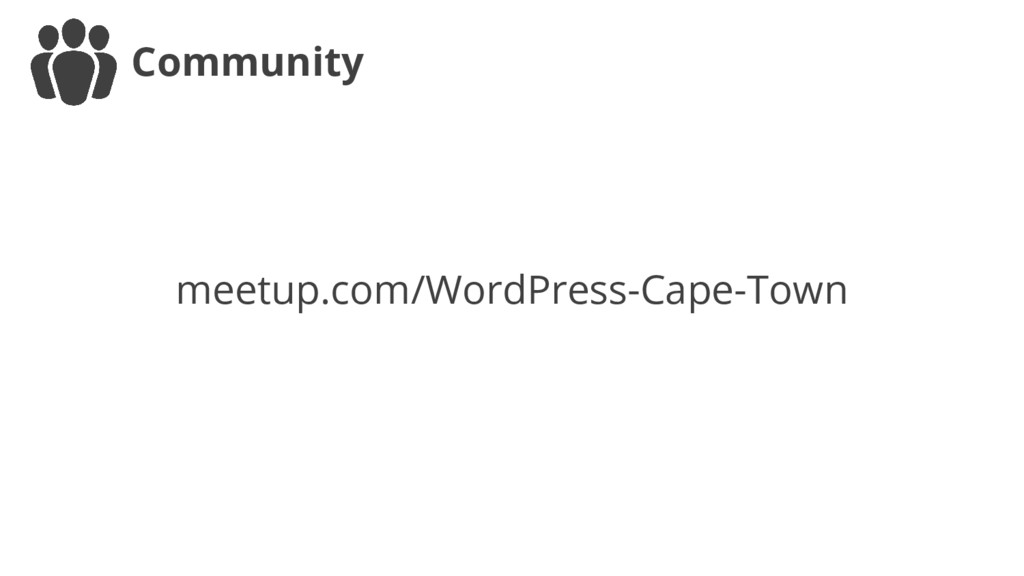 Community meetup.com/WordPress-Cape-Town