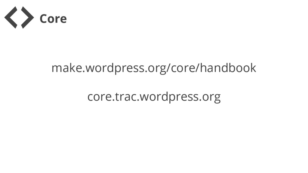 Core make.wordpress.org/core/handbook core.trac...