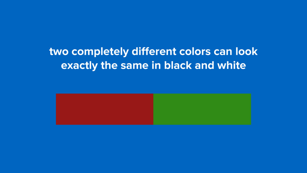 two completely different colors can look  exact...