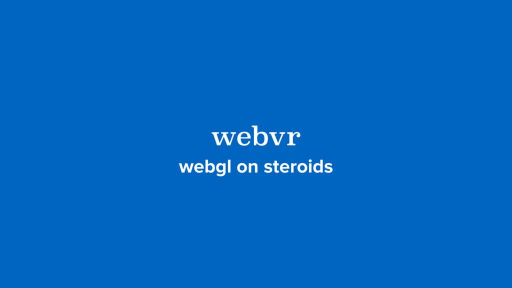 webvr webgl on steroids