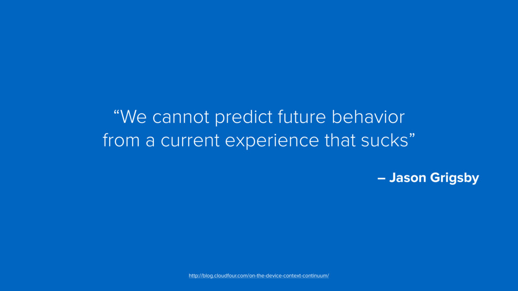 """""""We cannot predict future behavior  from a cur..."""