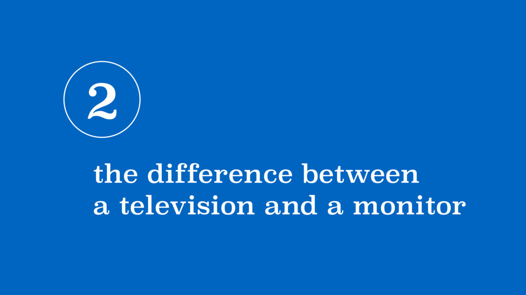 2 the difference between  a television and a m...