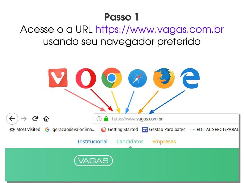 11 Passo 1 Acesse o a URL https://www.vagas.com...
