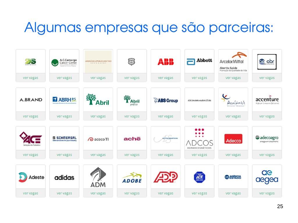 25 Algumas empresas que são parceiras:
