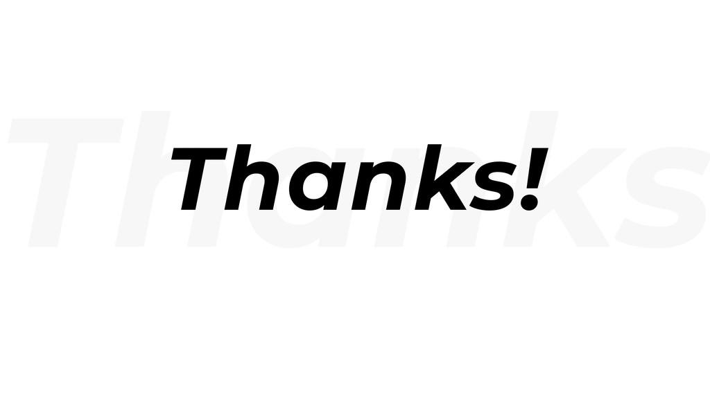 Thanks Thanks!