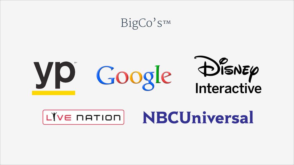 BigCo's™