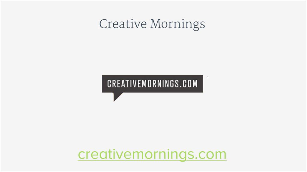 Creative Mornings creativemornings.com
