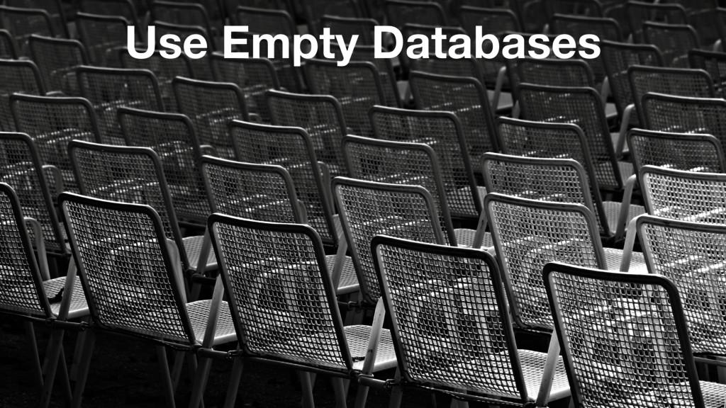 Use Empty Databases
