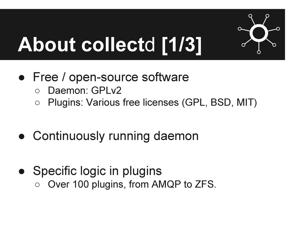 About collectd [1/3] ● Free / open-source softw...