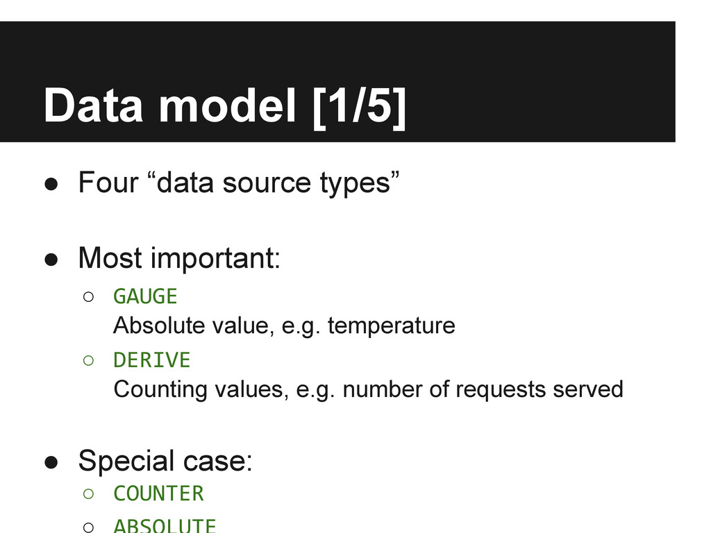 "Data model [1/5] ● Four ""data source types"" ● M..."
