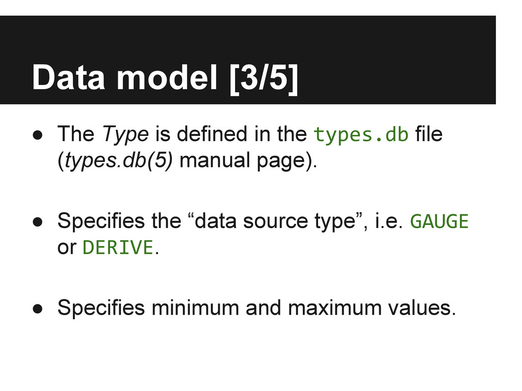 Data model [3/5] ● The Type is defined in the t...