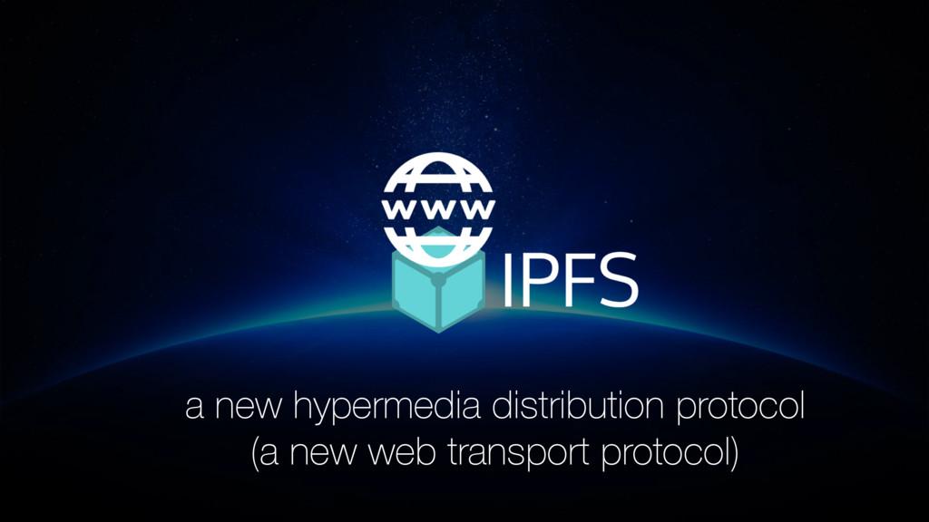 a new hypermedia distribution protocol (a new w...